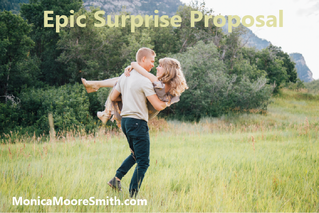 Epic Surprise Proposal Justin And I Are Engaged Monica Moore Smith